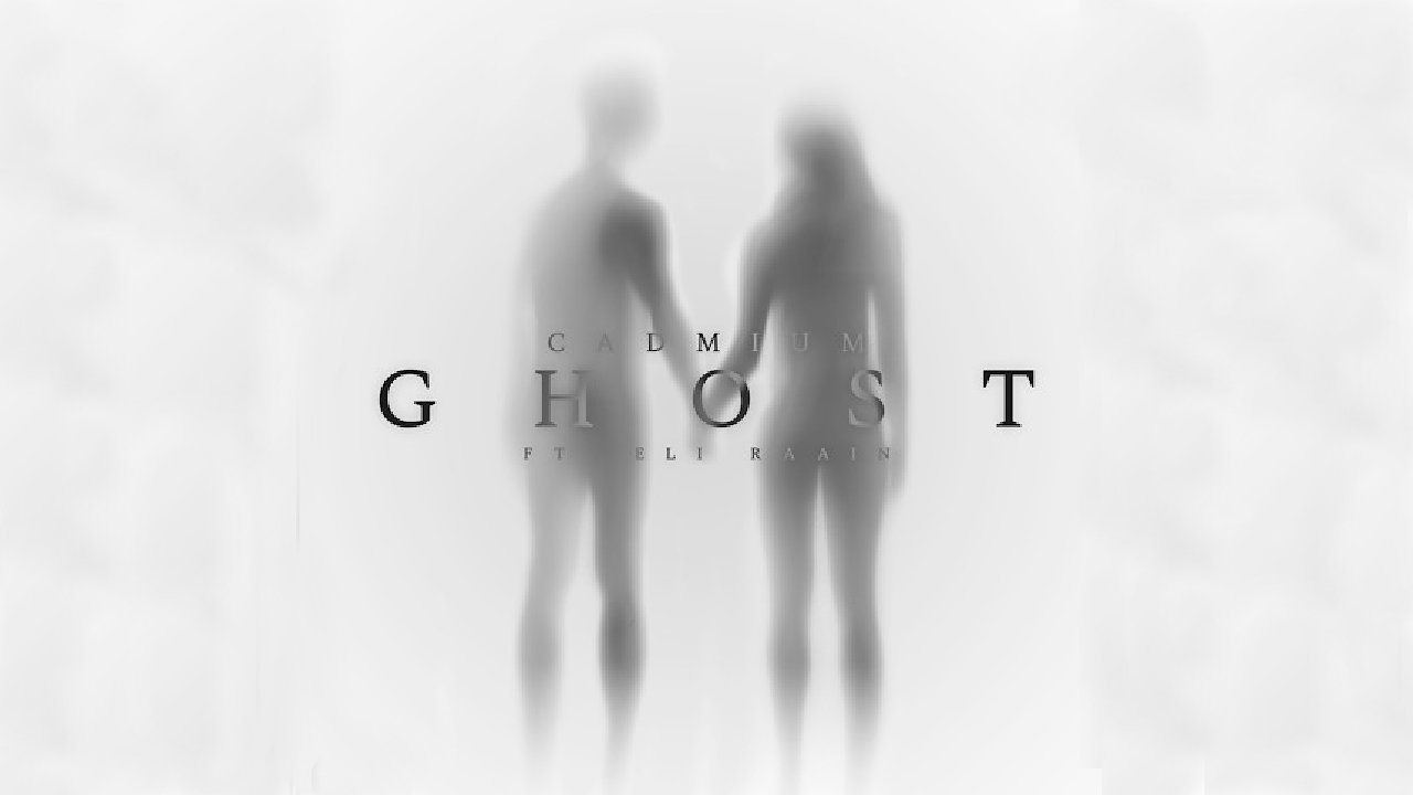 Music track poster Ghost by Cadmium - feat. Eli Raain