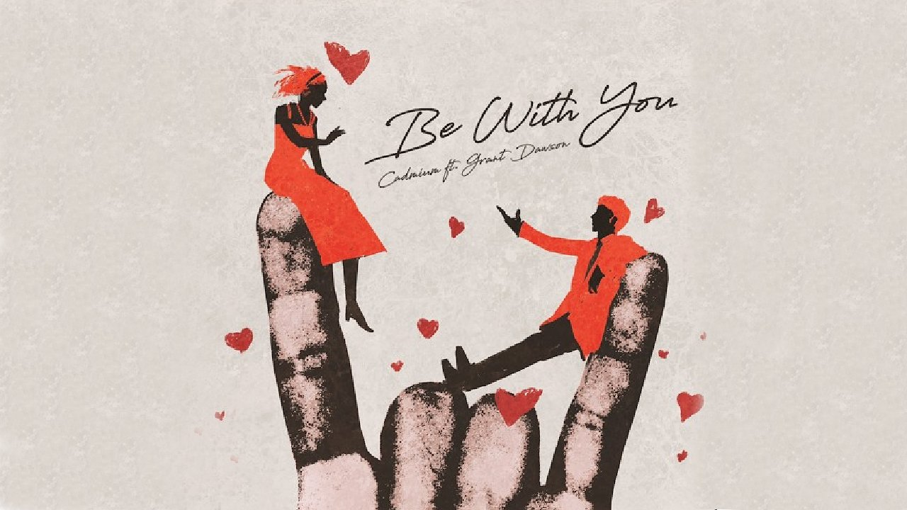 Music track poster Be With You by Cadmium - feat. Grant Dawson