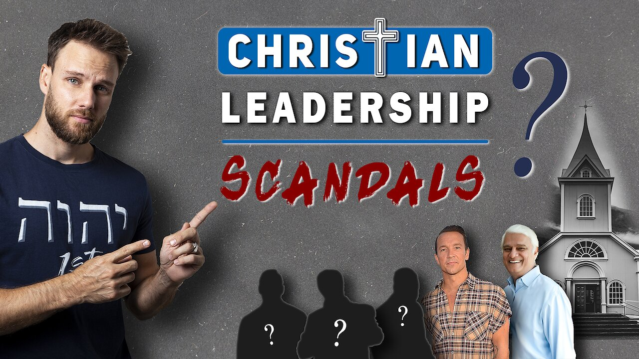 Video poster 4 Things you NEED to KNOW about CHRISTIAN LEADERSHIP SCANDALS!