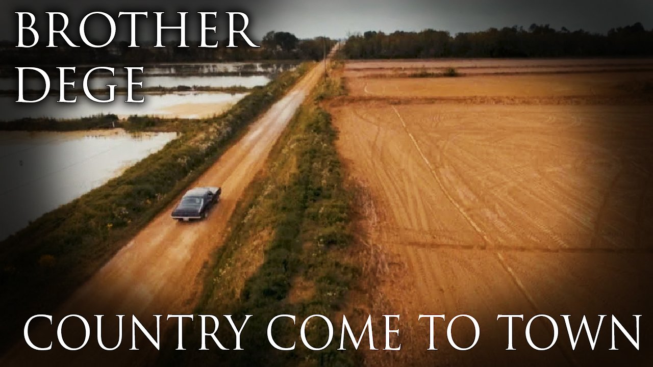 Video poster BROTHER DEGE - Country Come to Town (Official Video)