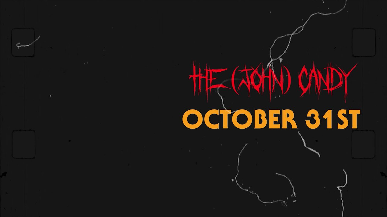 Video poster The (John) Candy - October 31st - Our first official music video!