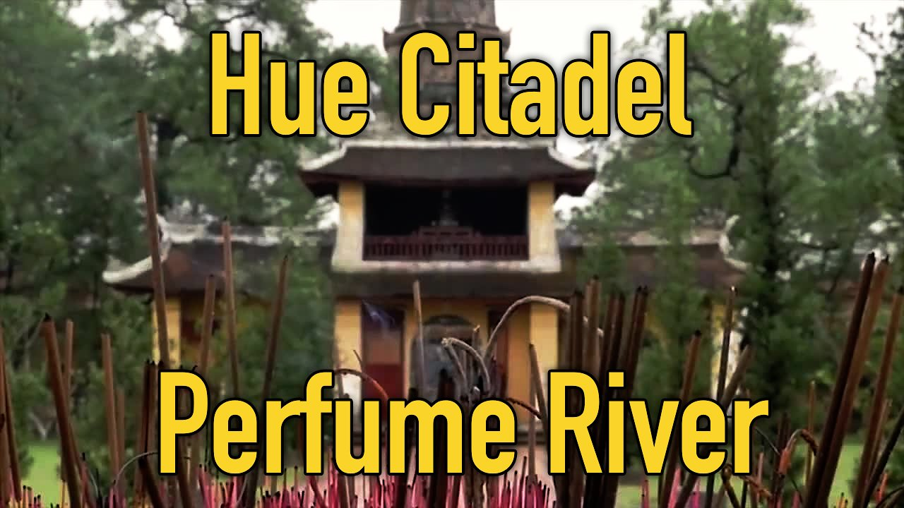 Video poster Hue Citadel & Perfume River | Episode 10