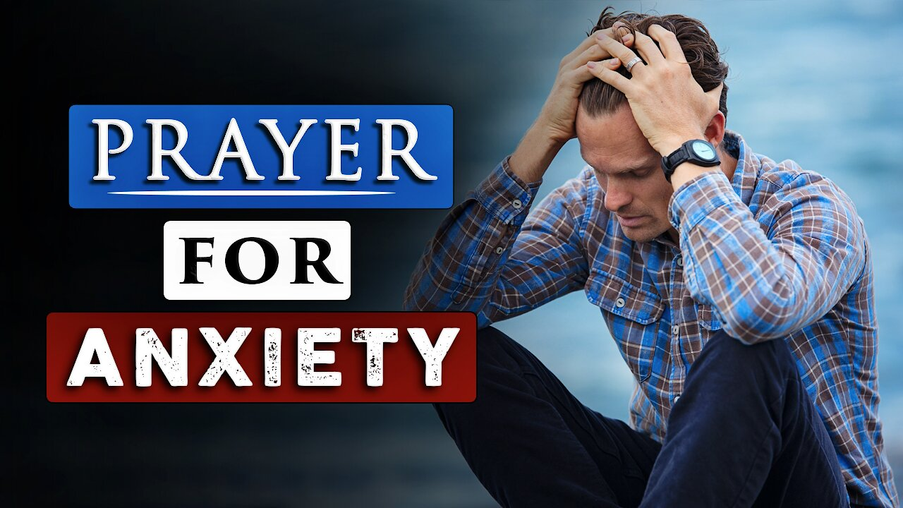 Video poster PRAYER for ANXIETY || a Prayer when you're feeling overwhelmed