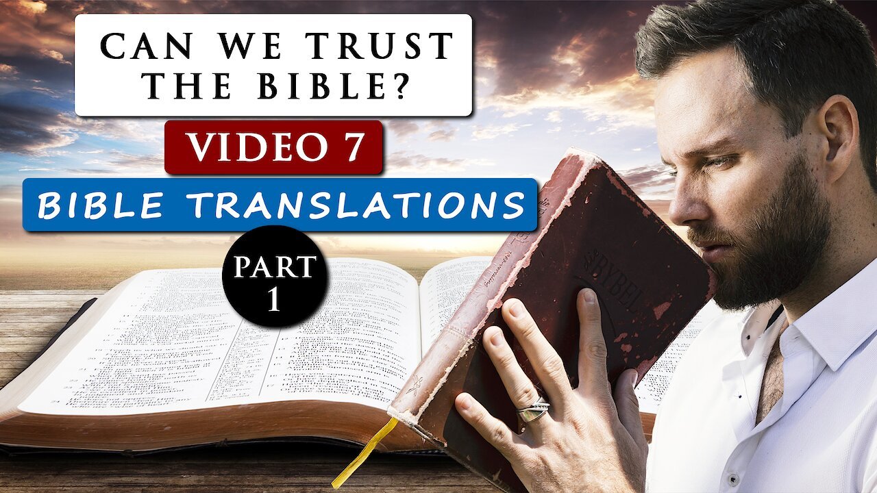 Video poster Can we TRUST THE BIBLE as GOD'S WORD?  | Video 7 - TRANSLATIONS PART 1