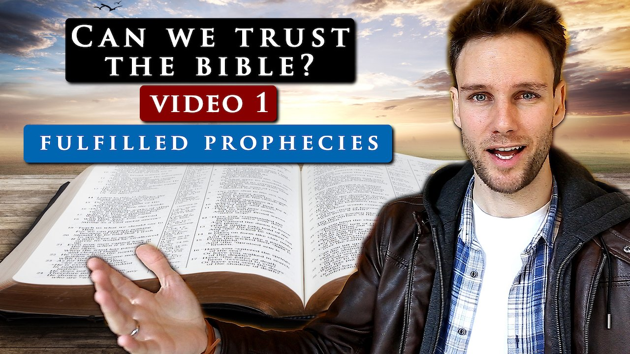 Video poster How do we know we can TRUST THE BIBLE? | Video 1- PROPHECIES