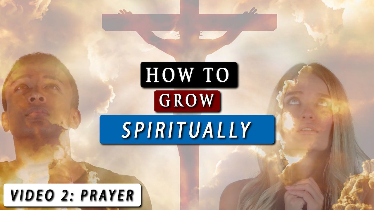Video poster How to GROW SPIRITUALLY closer to GOD | Video 2 - Prayer