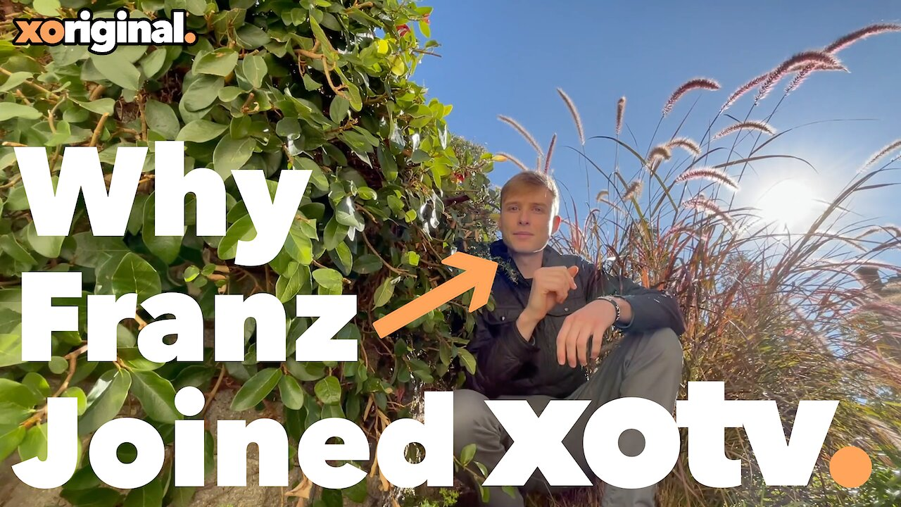 Video poster XOTV Vlog: Why Franz Joined XOTV
