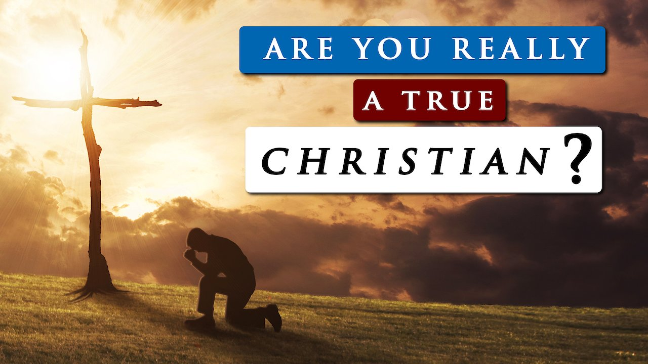 Video poster WHAT IS A TRUE CHRISTIAN | Are you saved or self deceived?