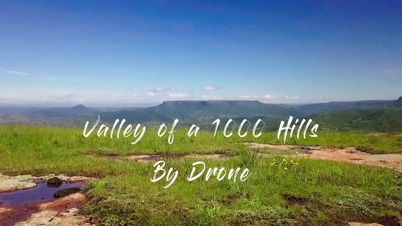 Video poster The Valley of a 1000 Hills | HD | Drone footage