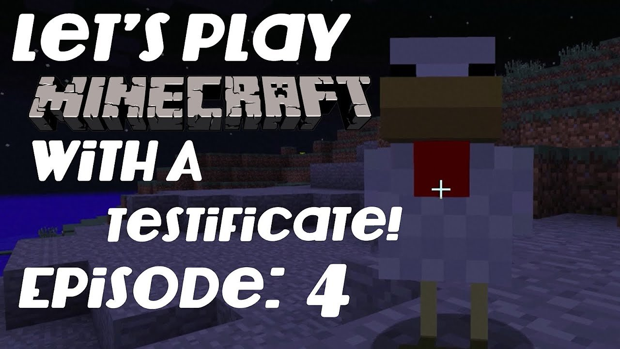 Video poster Let's Play Minecraft With A Testificate Epsiode: 4