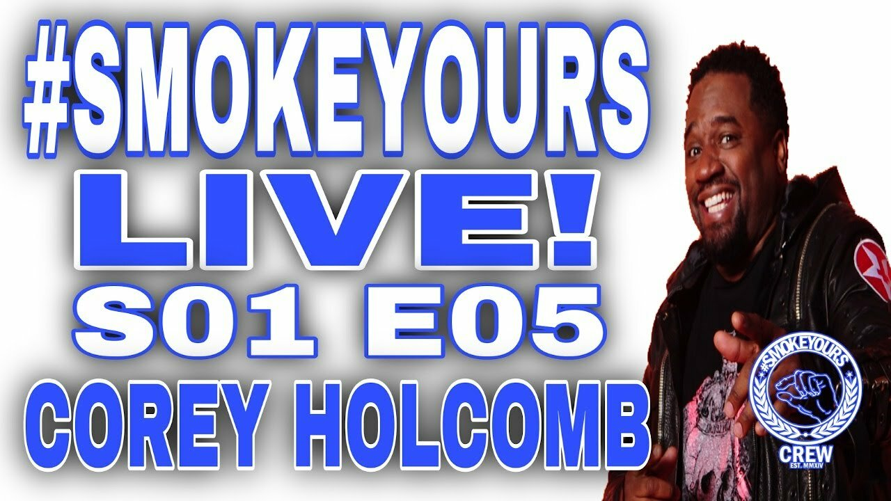 Video poster PEEP GAME!!! Corey Holcomb gives young men cold, hard truths about life on #SMOKEYOURS LIVE! S01 E05