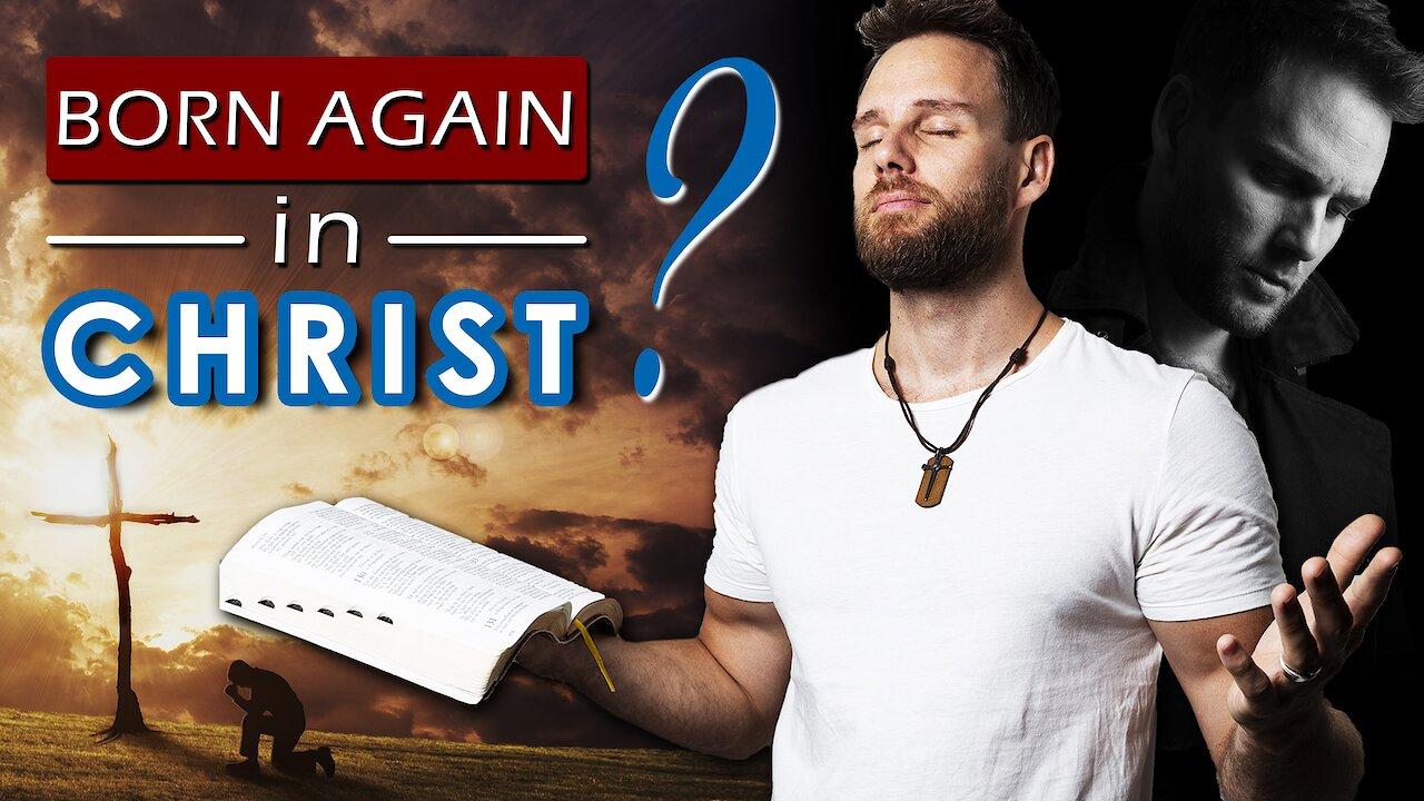 Video poster What does it mean to be BORN AGAIN spiritually in GOD?
