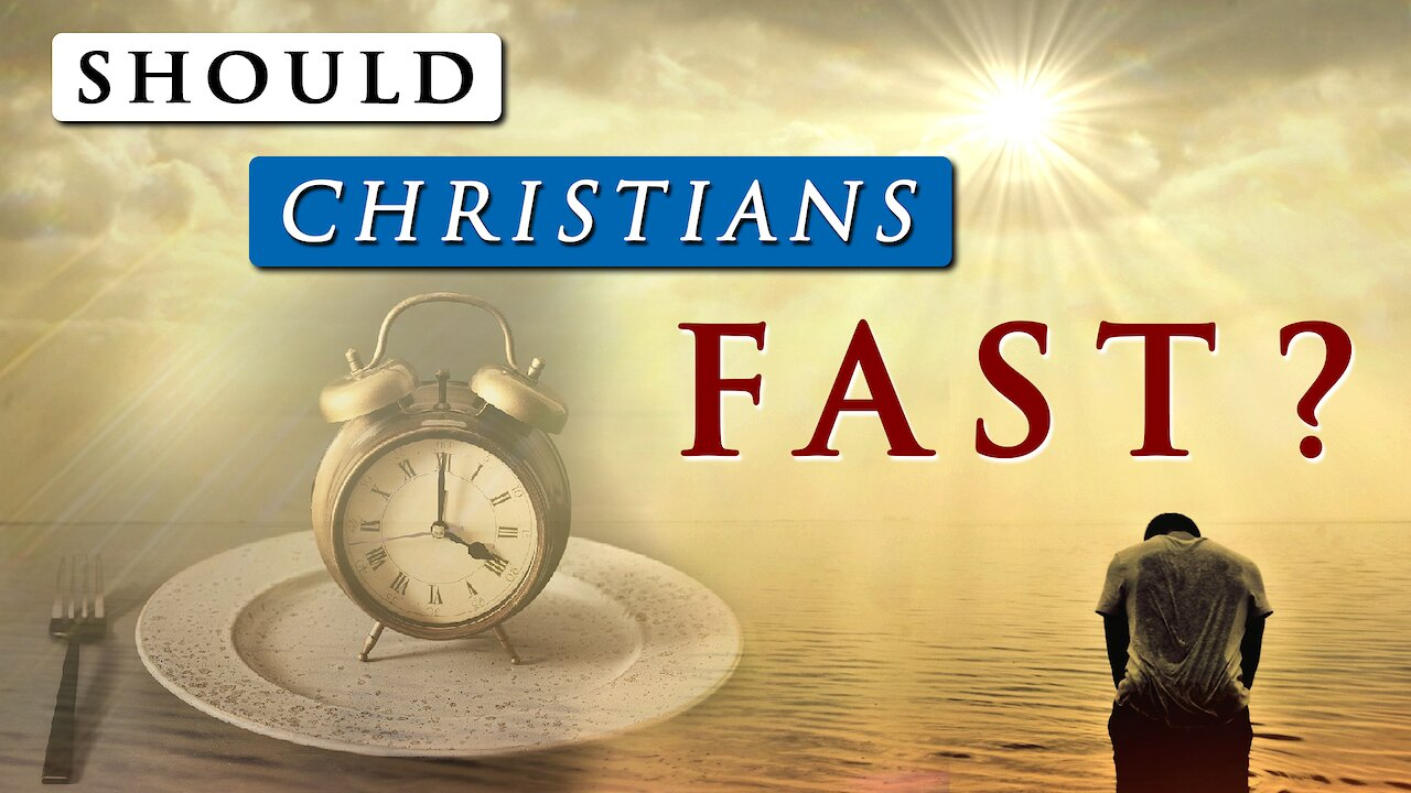 Video poster What is CHRISTIAN FASTING? || How to FAST and PRAY effectively