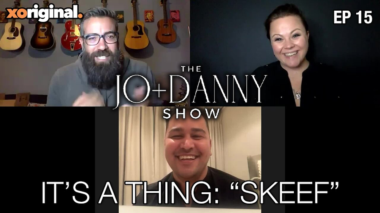 "Video poster The Jo + Danny Show - It's a Thing ""Skeef"""