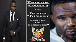 "Video poster Episode #15 AUP feat. Darius McCrary - ""Recipe For Longevity"""