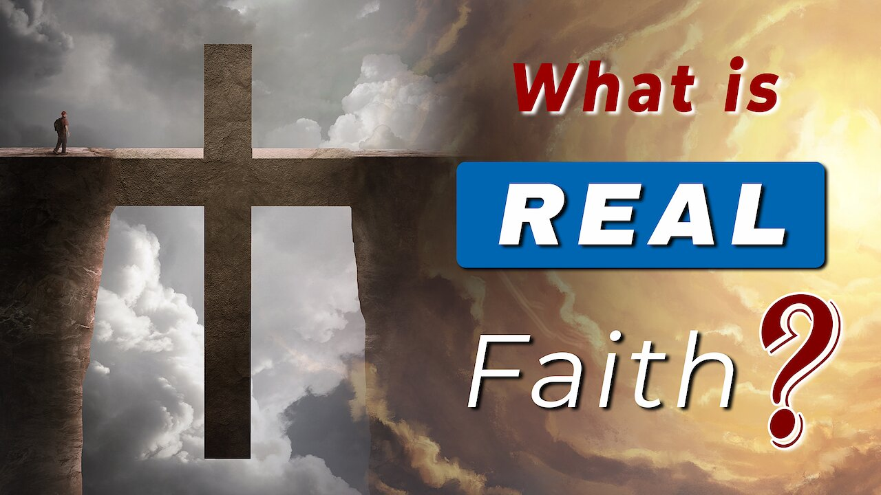 Video poster What is REAL FAITH according to the BIBLE?