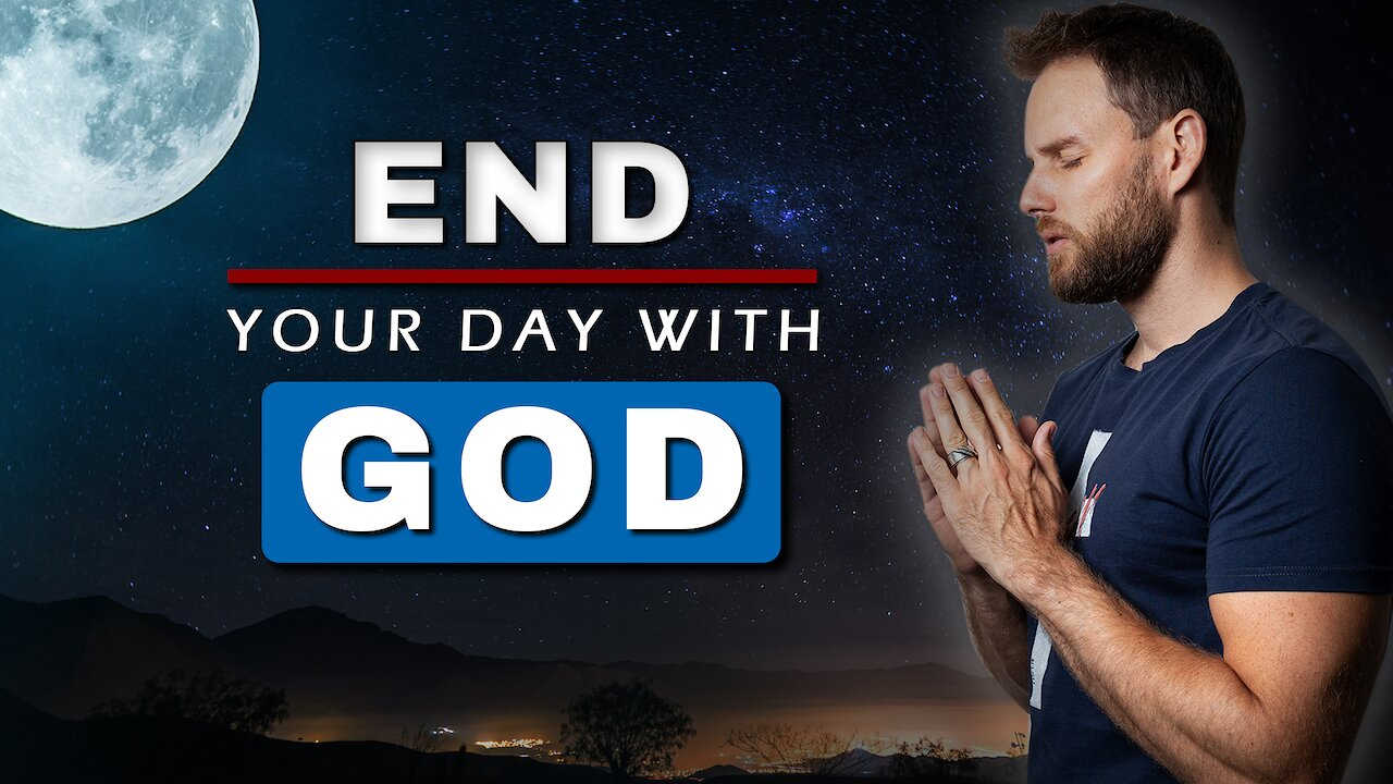 Video poster END YOUR DAY with this PRAYER || End your day with God