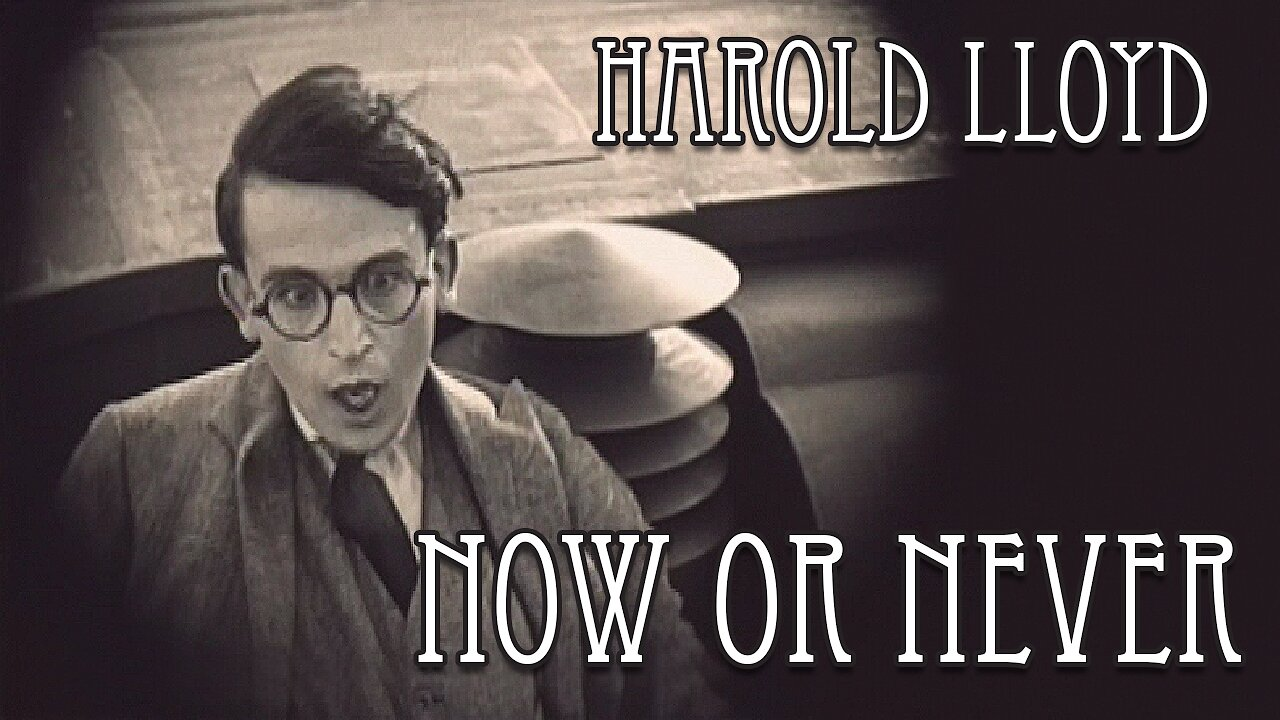 Video poster Harold Lloyd: Now or Never (1921)