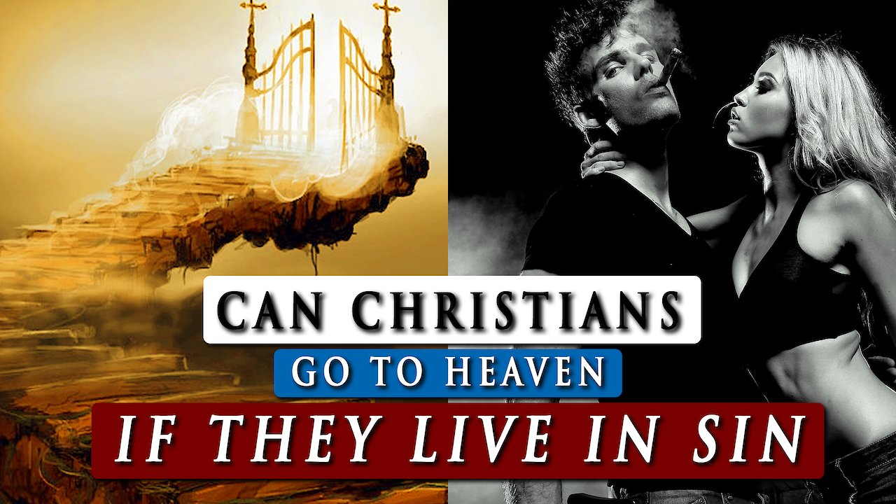 Video poster Can a CHRISTIAN live in SIN and still go to HEAVEN?