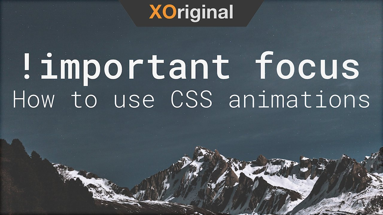 Video poster !important focus // How to use CSS animations