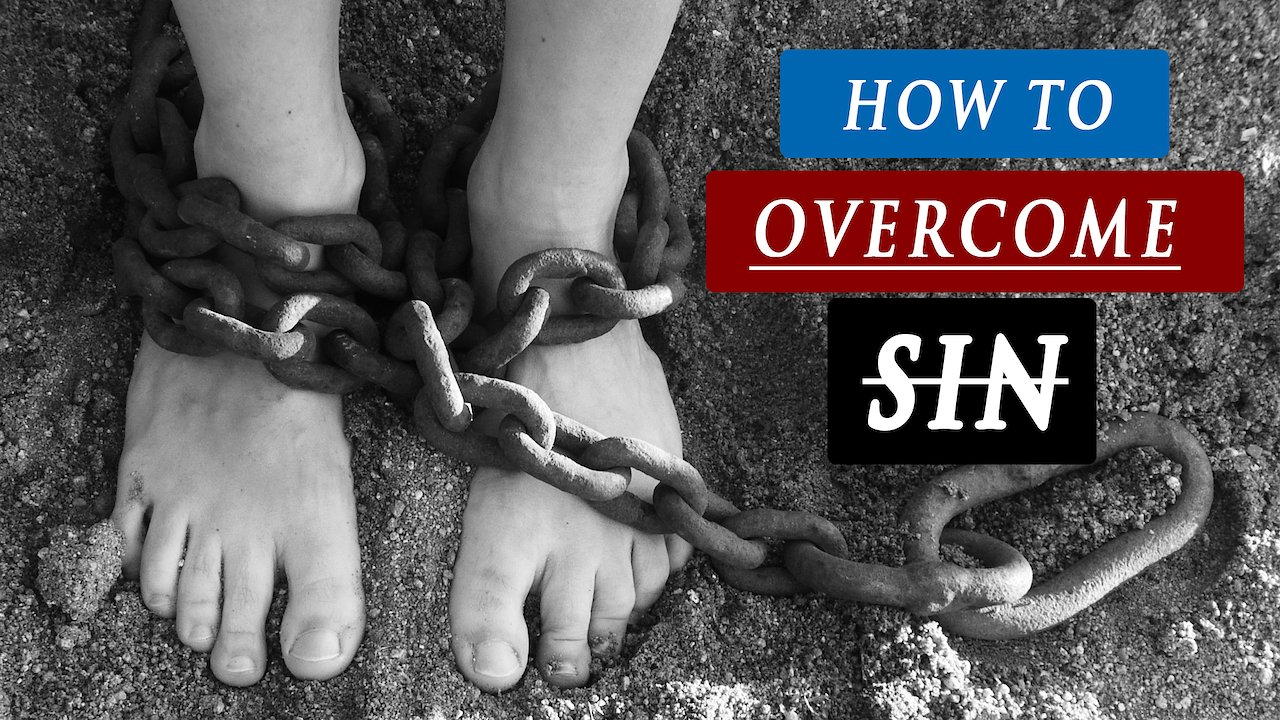 Video poster How to STOP SINNING over and over again? | BE FREE FROM SIN