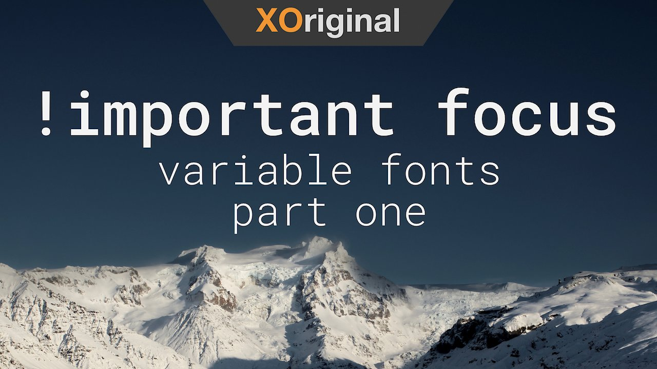 Video poster !important focus // variable fonts [part one]