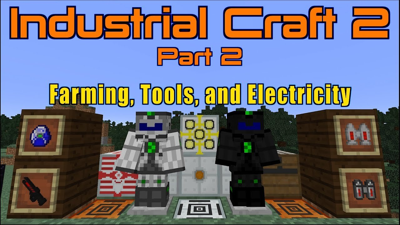 Video poster Industrial Craft 2 (Part 2) Farming, Tools, and Electricity | Minecraft 1.12.2