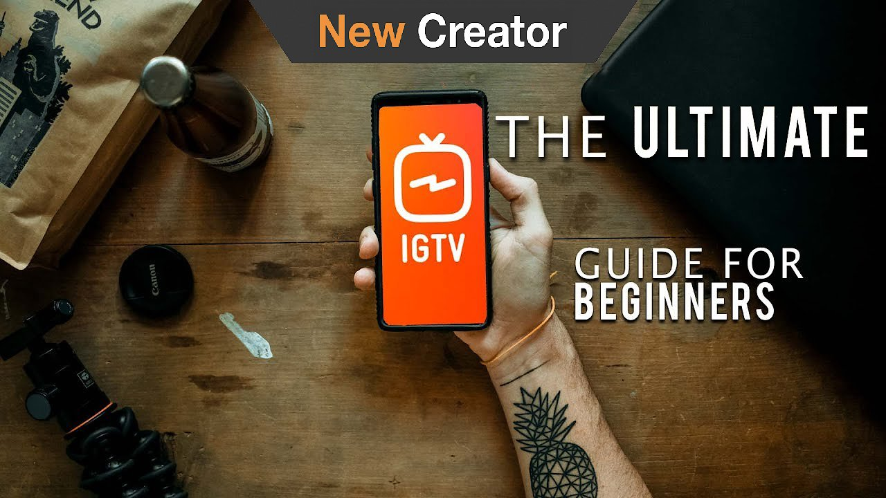 Video poster The Ultimate IGTV Guide for Beginners