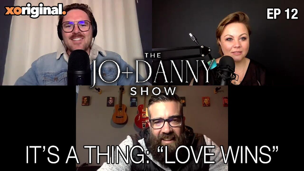 "Video poster Jo + Danny Show: It's a Thing ""Love Wins"""