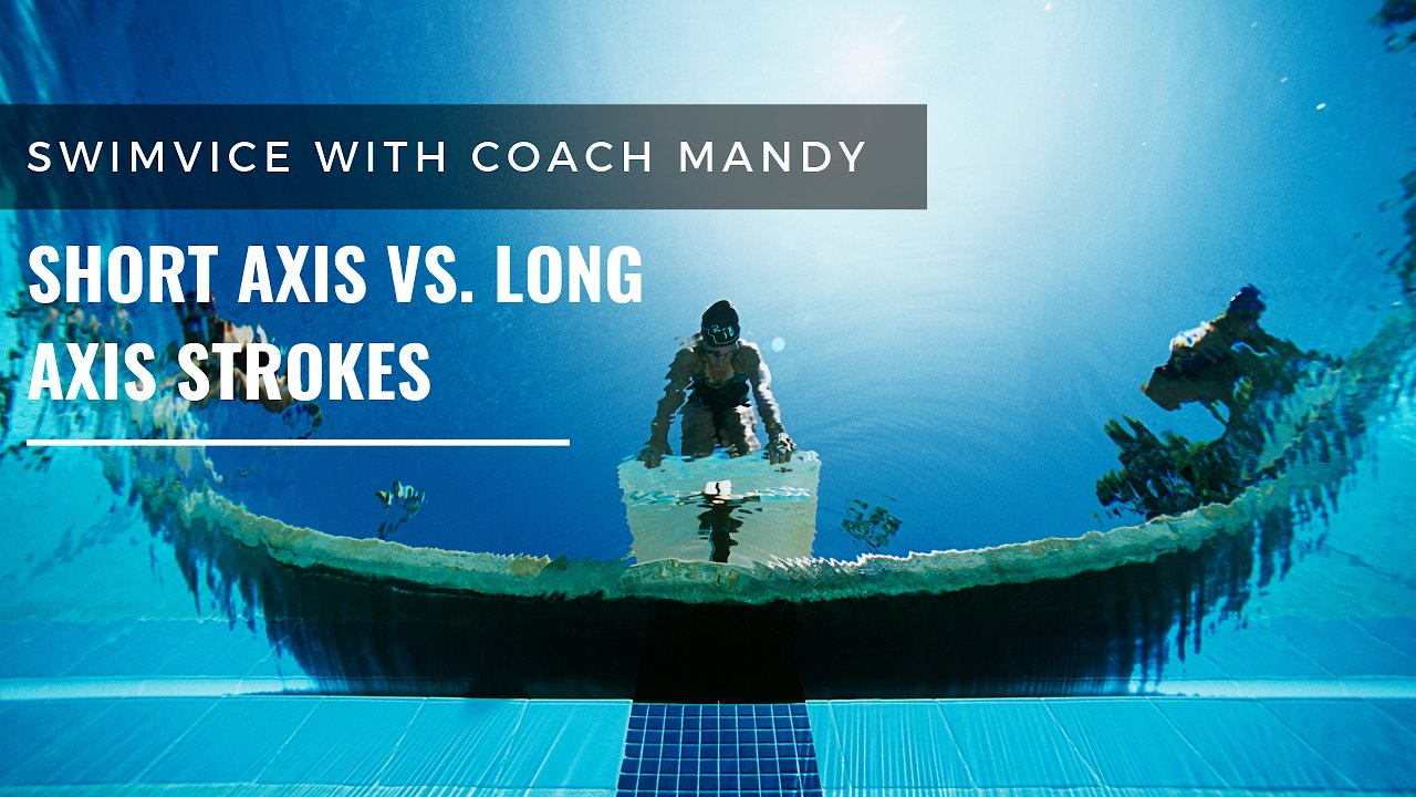 Video poster The Differences Between Short and Long Axis Strokes | SWIMVICE