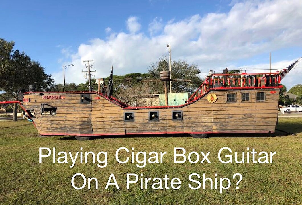 Video poster Playing Cigar Box Guitar On A Pirate Ship