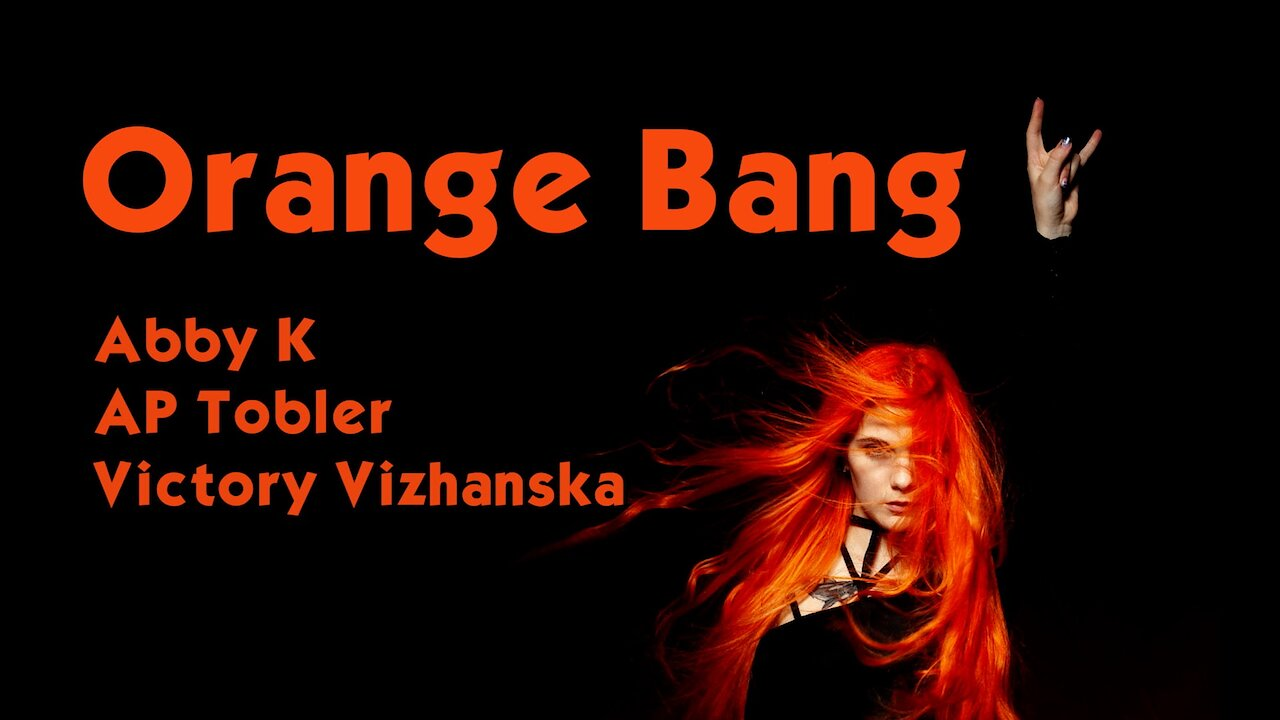 Video poster Abby K, AP Tobler, Victory Vizhanska - Orange Bang (Official Video)