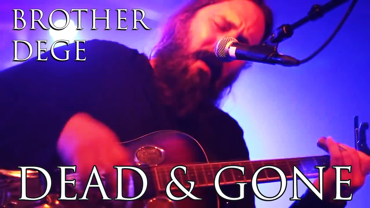 "Video poster LIVE Brother Dege ""Dead & Gone"" extended live version"