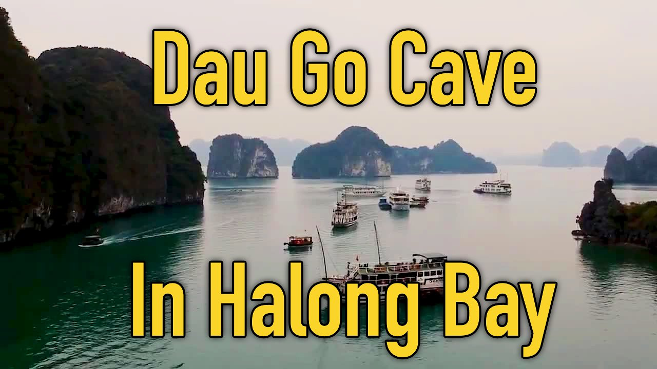 Video poster Dau Go Cave In Halong Bay | Episode 7