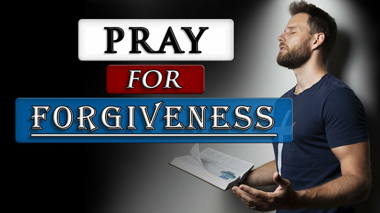 Video poster PRAYER for FORGIVENESS of SINS || Repentance & Forgiveness