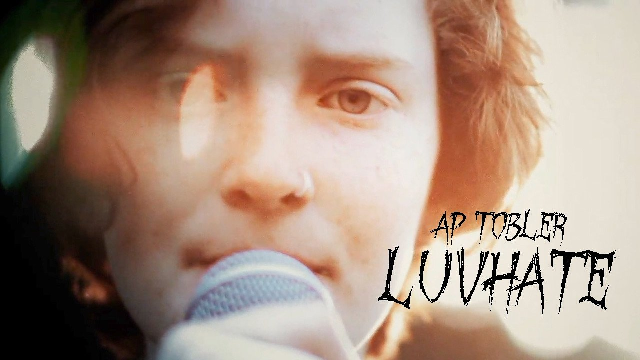 Video poster AP Tobler - Luvhate (Official Video)