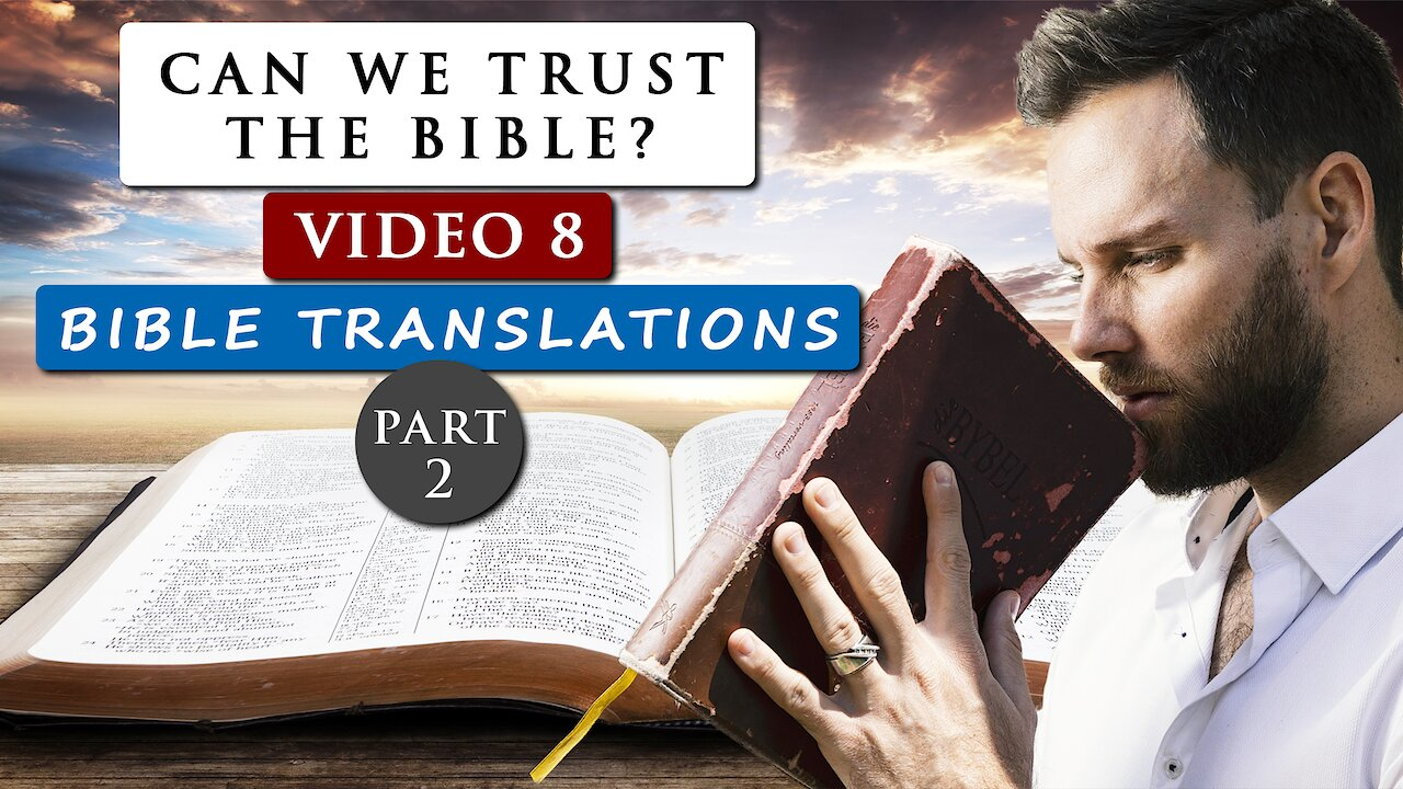 Video poster Can we TRUST THE BIBLE as GOD'S WORD?  | Video 8 - TRANSLATIONS PART 2
