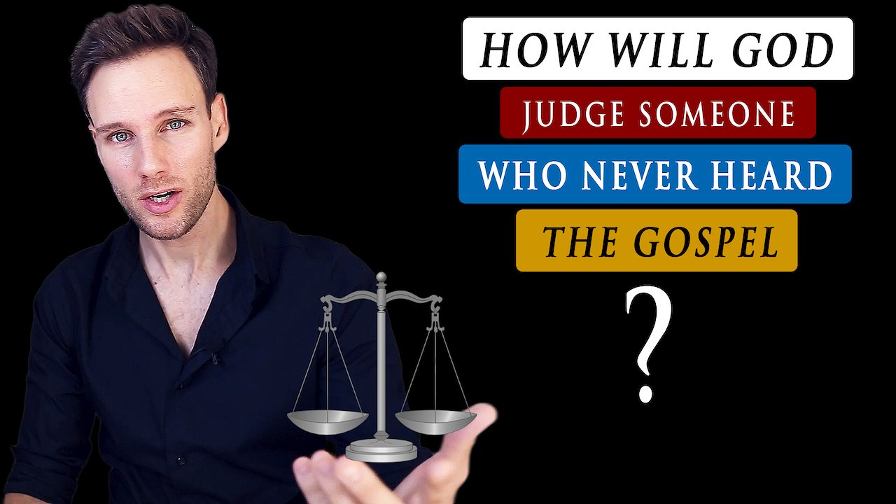 Video poster How will GOD JUDGE THOSE who have NEVER HEARD THE GOSPEL?