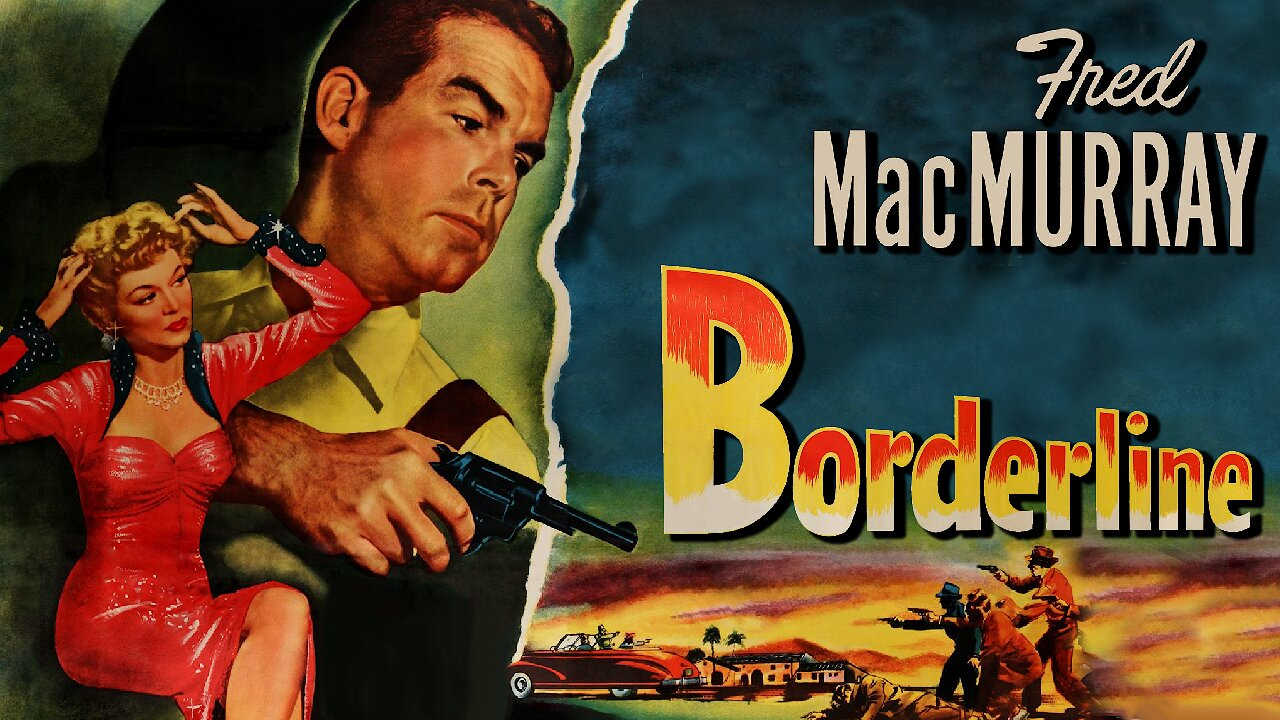 Video poster Fred MacMurray: Borderline (1949)