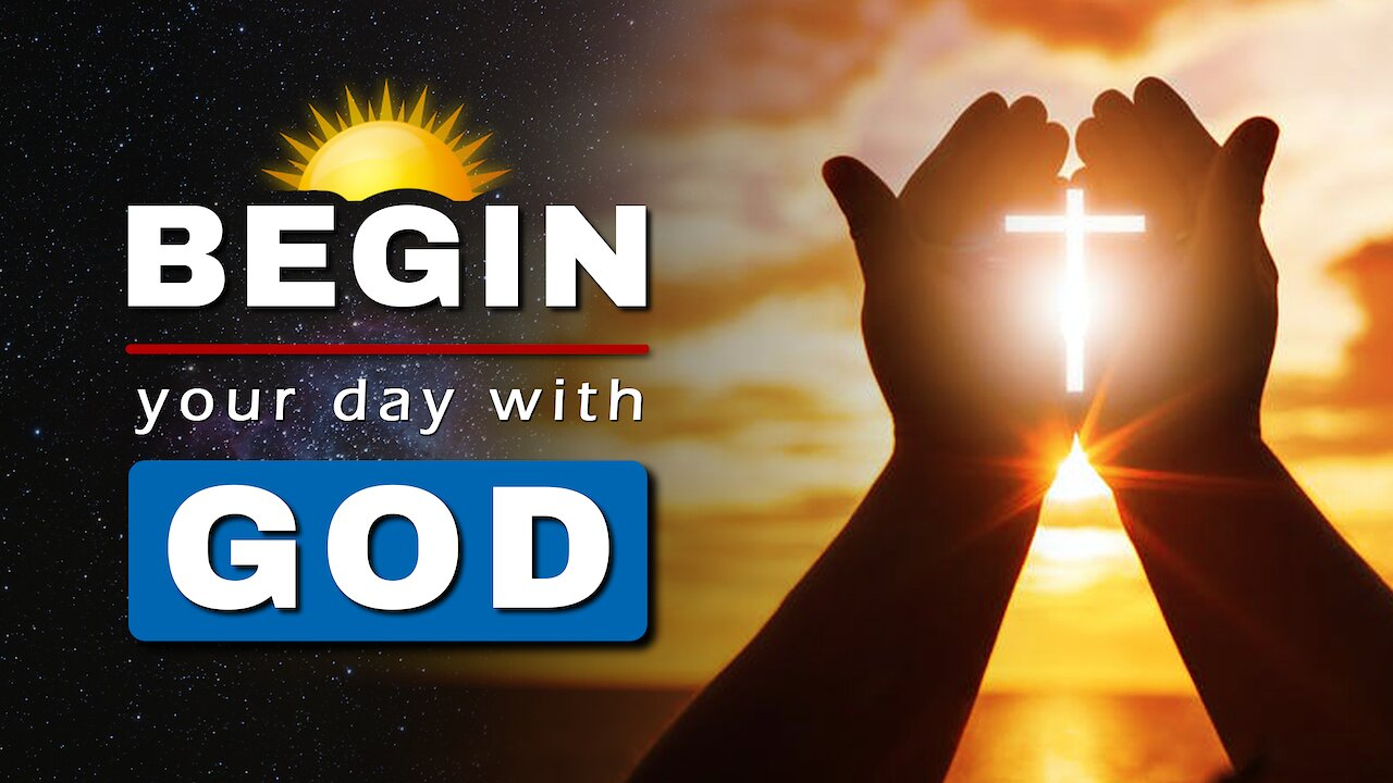 Video poster START your DAY with this PRAYER || Begin your day with GOD