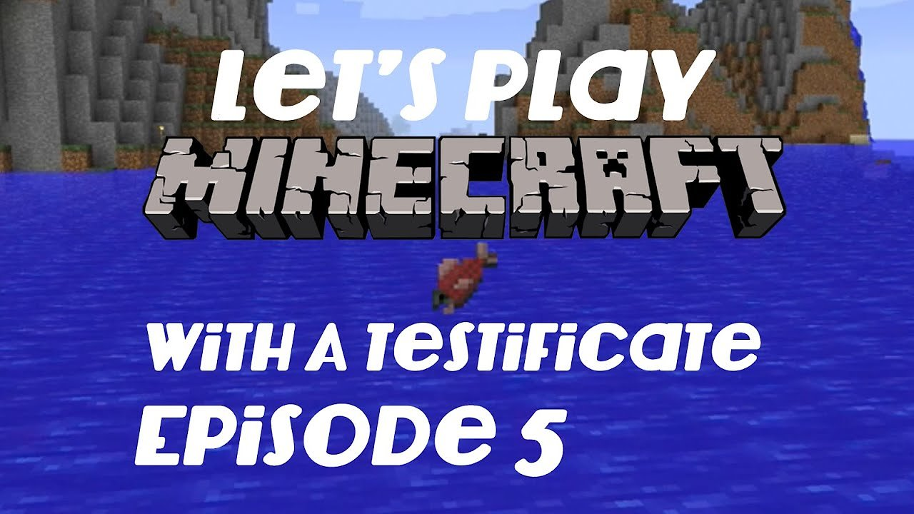 Video poster Let's Play Minecraft With A Testificate Epsiode: 5