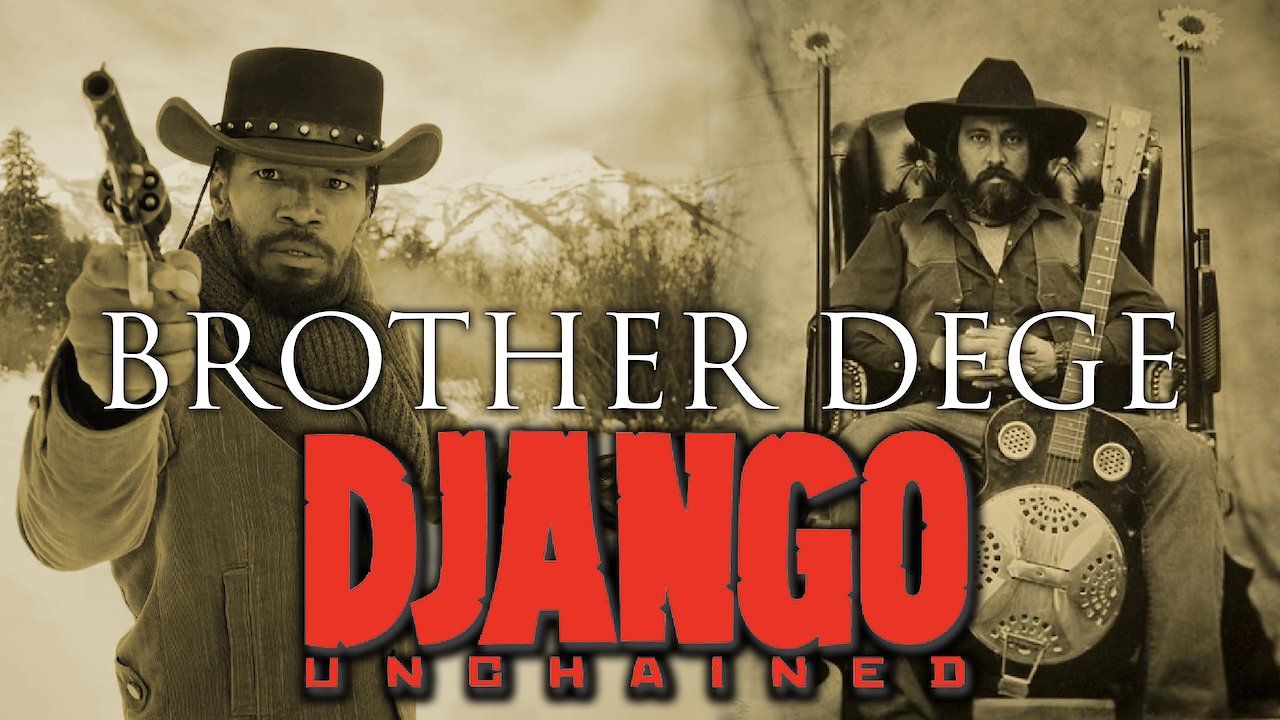 "Video poster Brother Dege  ""Too Old to Die Young"" Django Unchained (OFFICIAL VIDEO)"