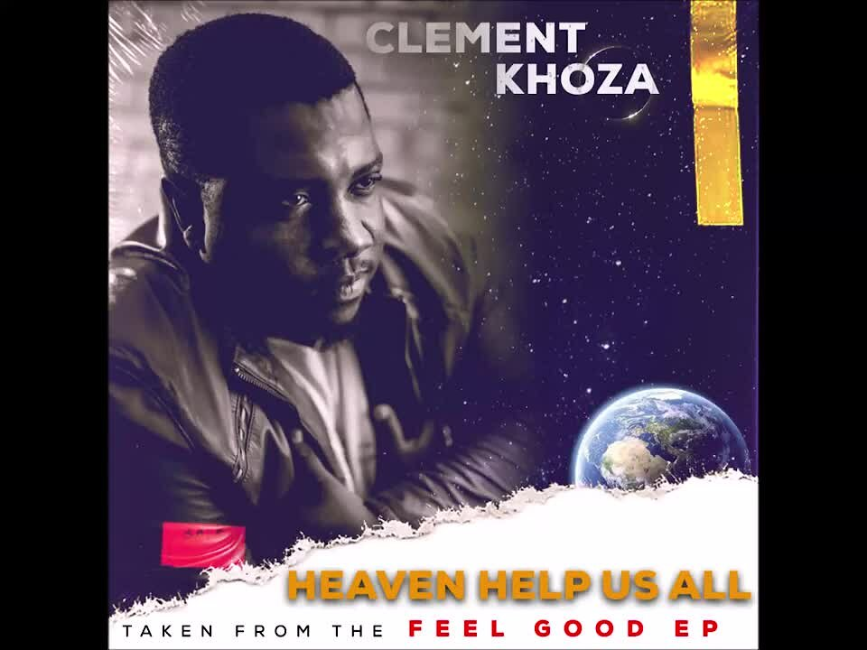 Video poster Clement Khoza - Heaven Help Us All
