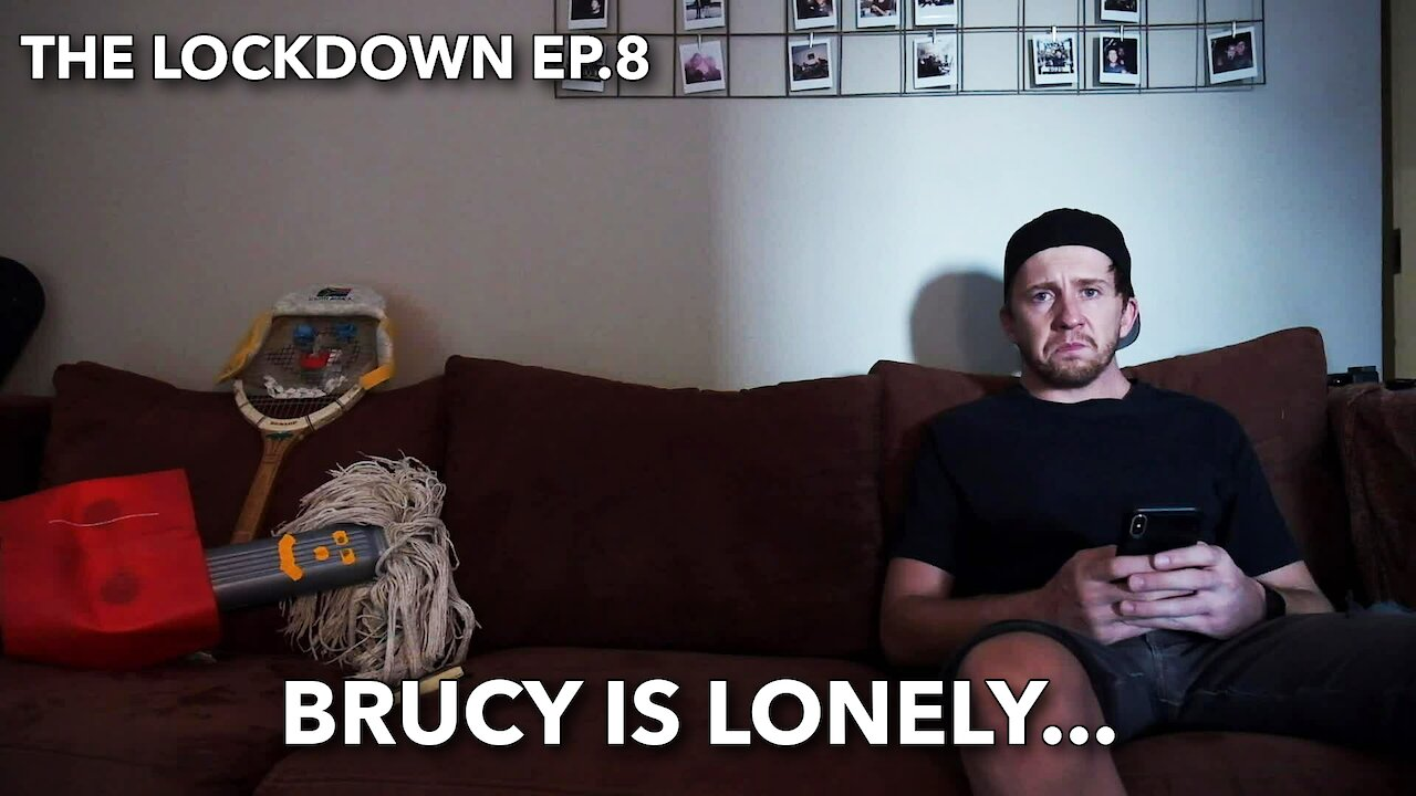 Video poster The Lockdown ep 8. Brucy is lonely...