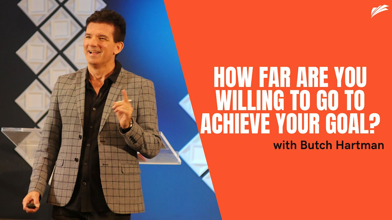 Video poster How Far Are You Willing To Go To Achieve Your Goal? | Butch Hartman