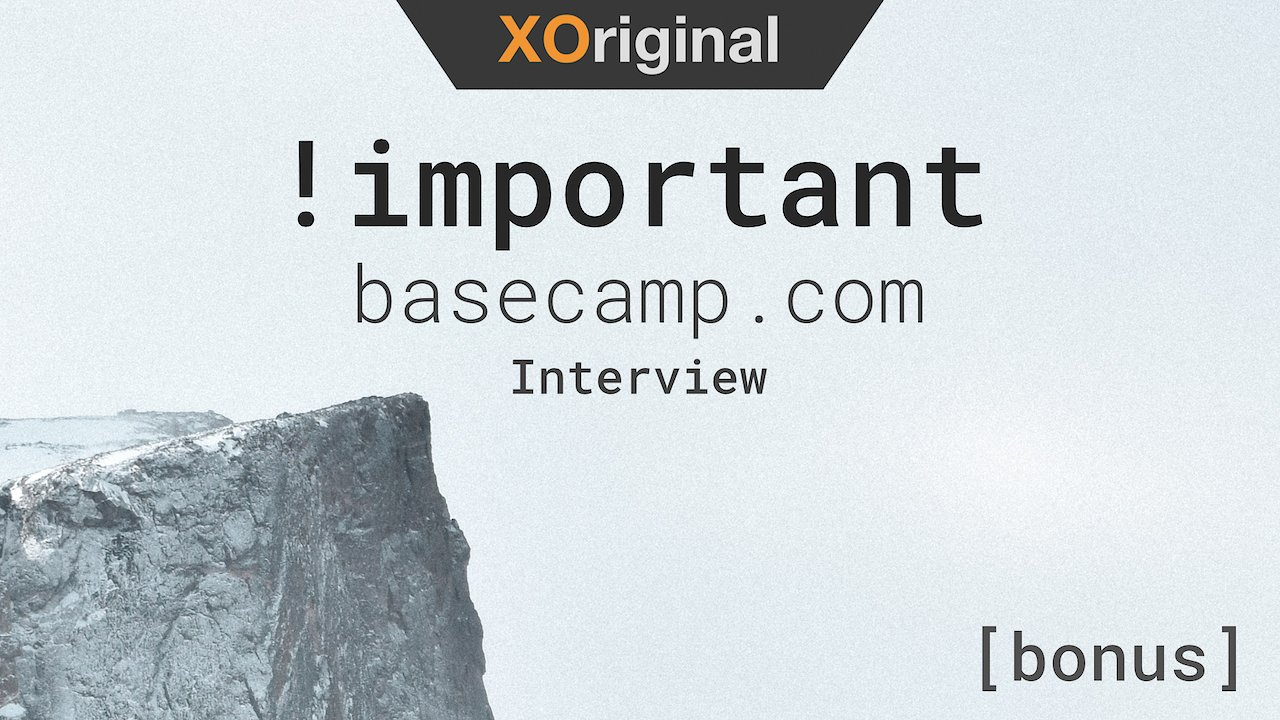 Video poster !important // basecamp.com [bonus full interview]