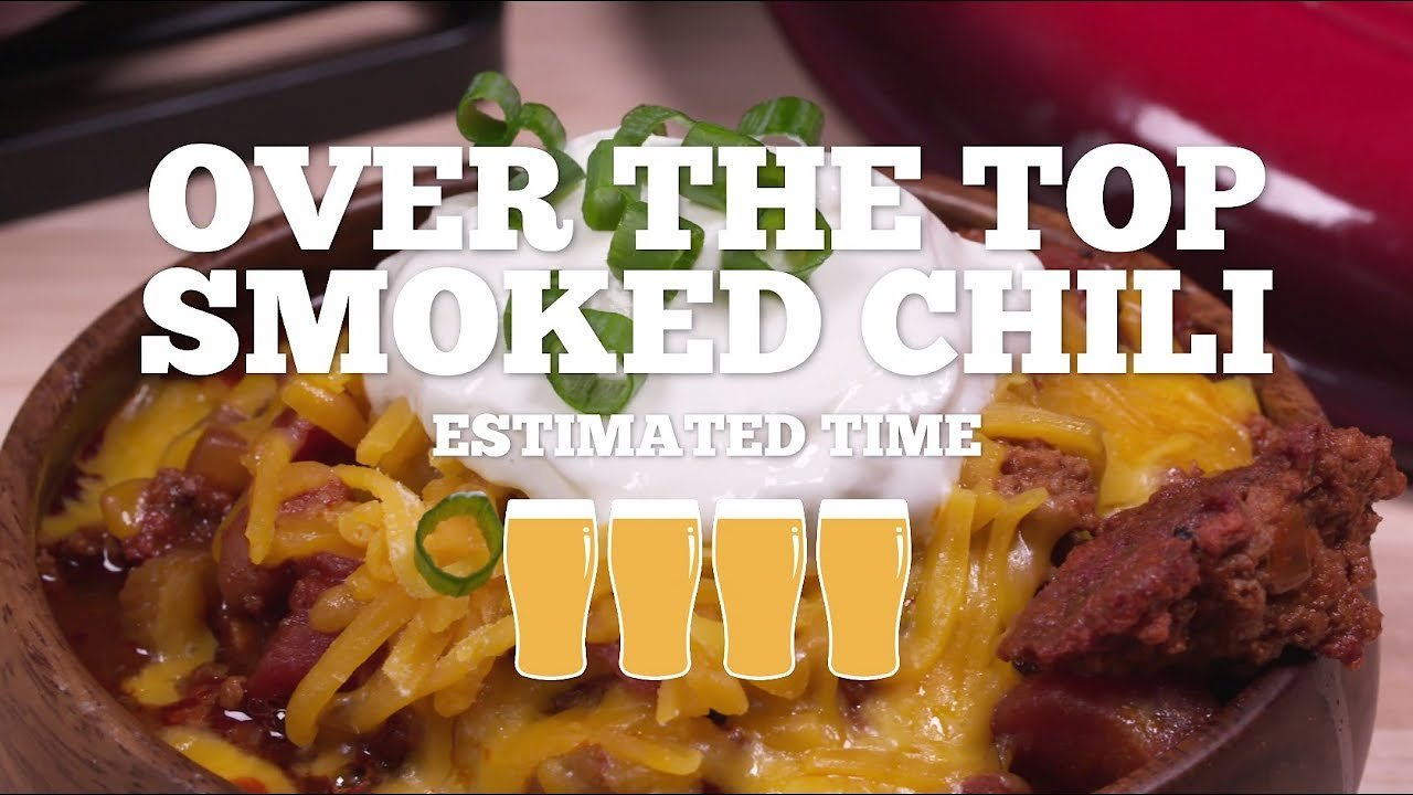 Video poster Over The Top Smoked Chili Recipe - Episode 22
