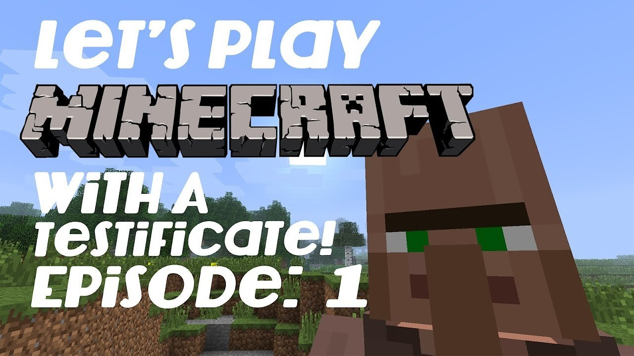 Video poster Let's Play Minecraft With A Testificate! Episode: 1