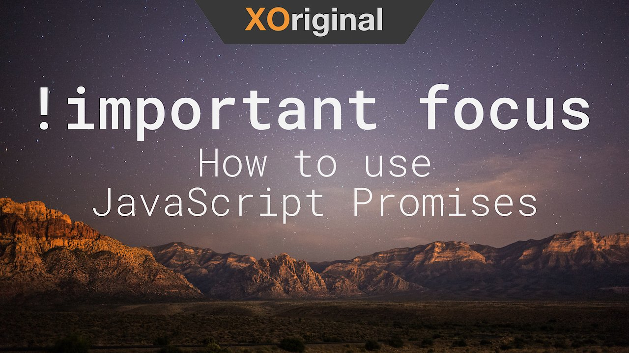 Video poster !important focus // How to use JavaScript Promises