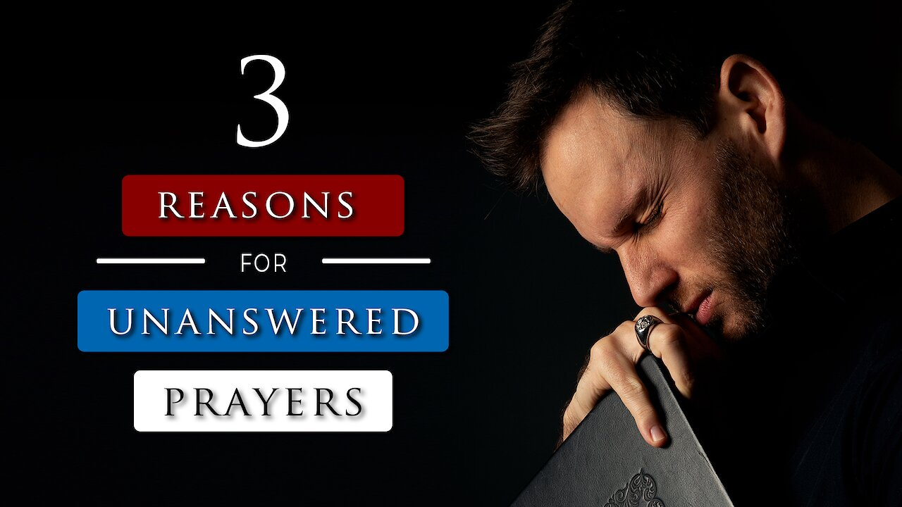 Video poster Why Does God Not Answer My Prayers | The TRUTH